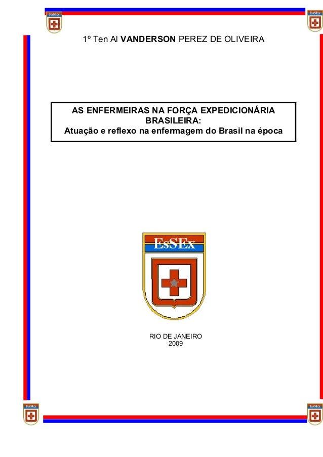 AS ENFERMEIRAS NA FORÇA EXPEDICIONÁRIABRASILEIRA:Atuação e reflexo na enfermagem do Brasil na época1º Ten Al VANDERSON PER...