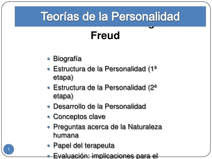 Teoría Psicoanalítica: Sigmund                 Freud          Biografía         Estructura de la Personalidad (1ª       ...