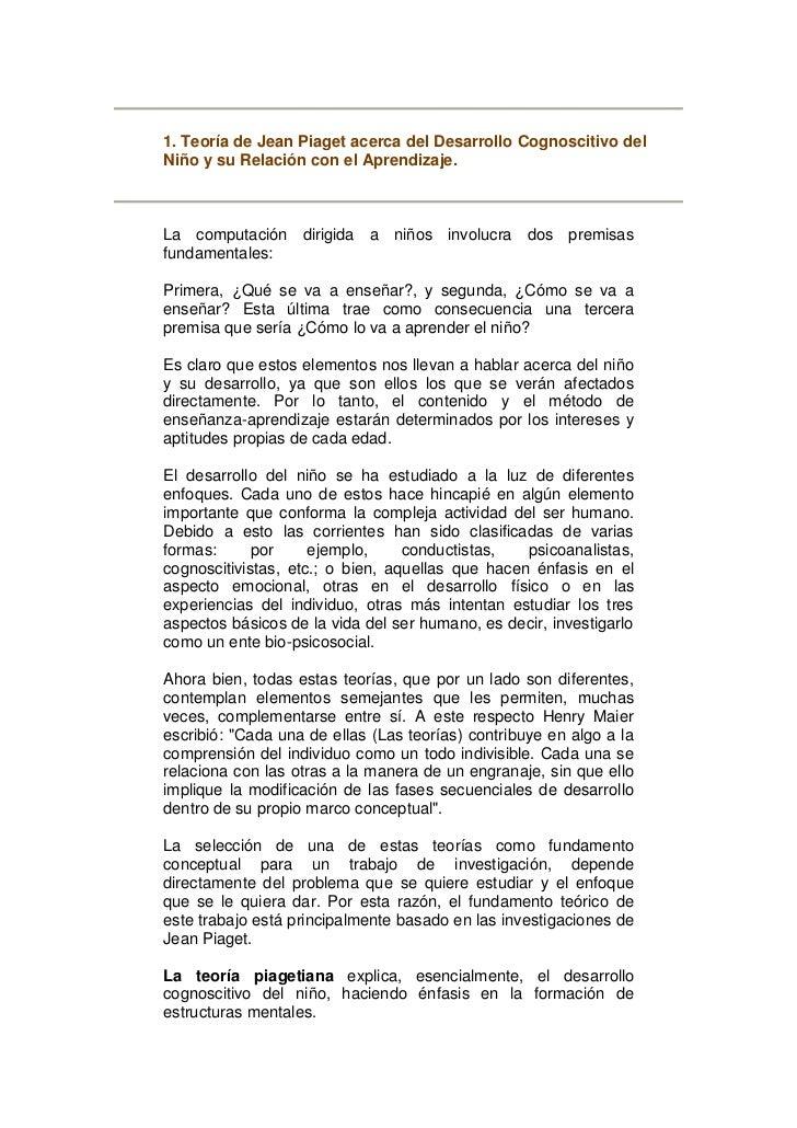 1. Teoría de Jean Piaget acerca del Desarrollo Cognoscitivo delNiño y su Relación con el Aprendizaje.La computación dirigi...