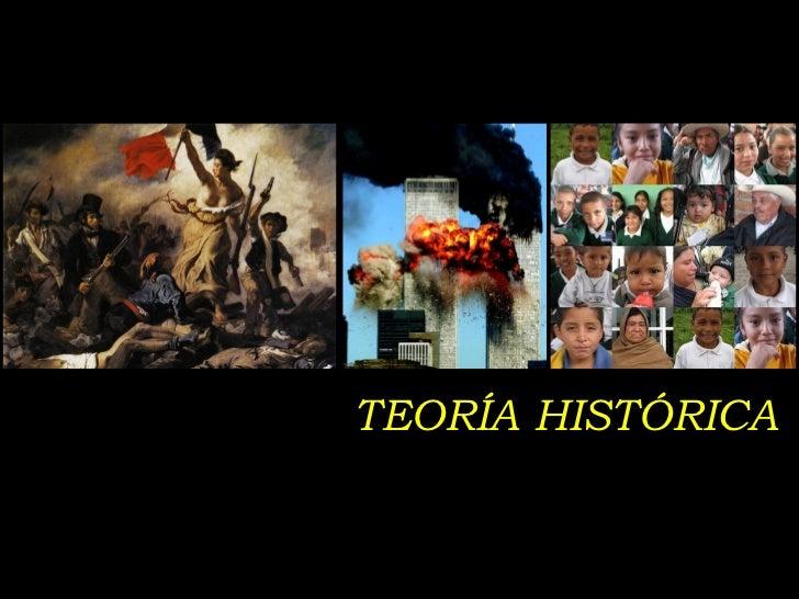 TEORÍA HISTÓRICA