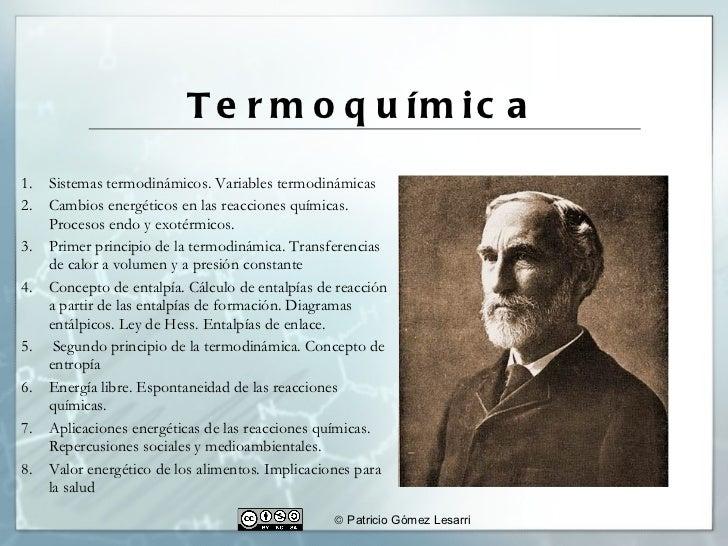 Termoquímica <ul><li>Sistemas termodinámicos. Variables termodinámicas </li></ul><ul><li>Cambios energéticos en las reacci...