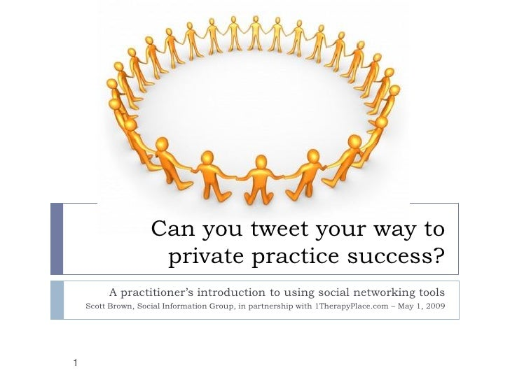 Can you tweet your way to                      private practice success?          A practitioner's introduction to using s...