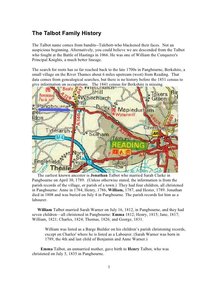 The Talbot Family History The Talbot name comes from bandits--Talebott-who blackened their faces. Not an auspicious beginn...