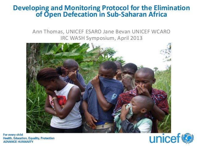 Developing and Monitoring Protocol for the Elimination      of Open Defecation in Sub-Saharan Africa     Ann Thomas, UNICE...