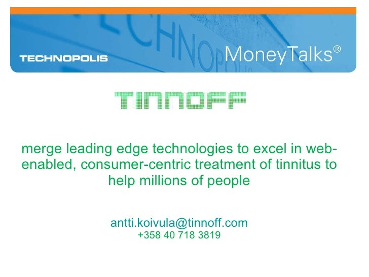 merge leading edge technologies to excel in web-enabled, consumer-centric treatment of tinnitus to help millions of people...