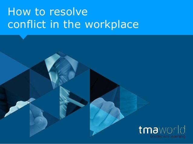 How to resolve conflict in the workplace