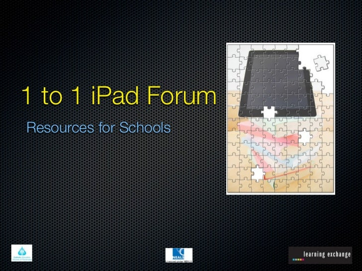 1 to 1 iPad ForumResources for Schools