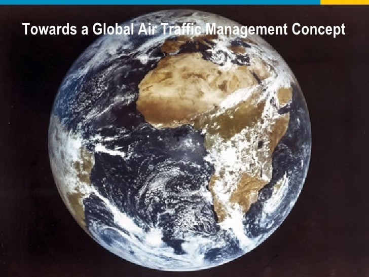 Towards a Global Air Traffic Management Concept