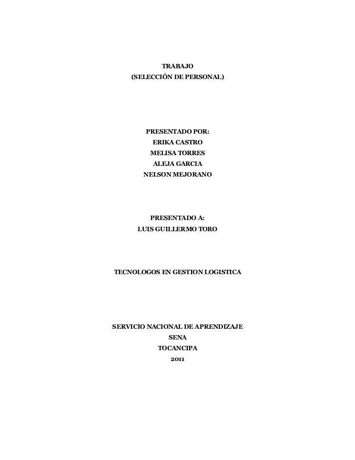 TRABAJO    (SELECCIÓN DE PERSONAL)        PRESENTADO POR:         ERIKA CASTRO         MELISA TORRES         ALEJA GARCIA ...