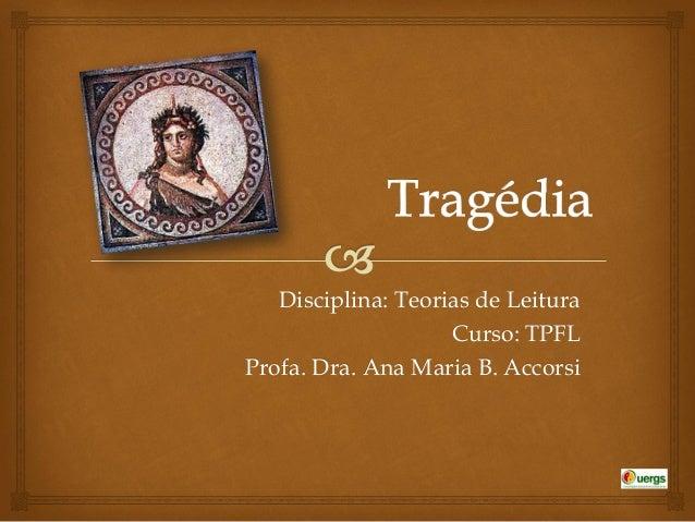 Disciplina: Teorias de Leitura Curso: TPFL Profa. Dra. Ana Maria B. Accorsi