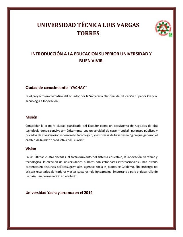 UNIVERSIDAD TÉCNICA LUIS VARGASTORRESINTRODUCCIÓN A LA EDUCACION SUPERIOR UNIVERSIDAD YBUEN VIVIR.Ciudad de conocimiento Y...