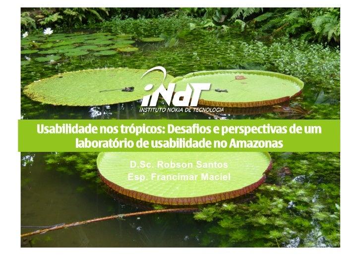 Usabilidade nos trópicos: Desafios e perspectivas de um         laboratório de usabilidade no Amazonas                  D....
