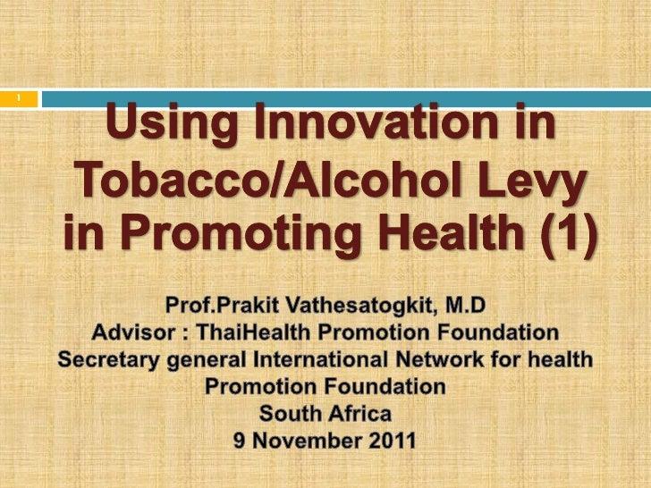 using innovation in tobacco taxation in promoting health - prakit vathesatogkit