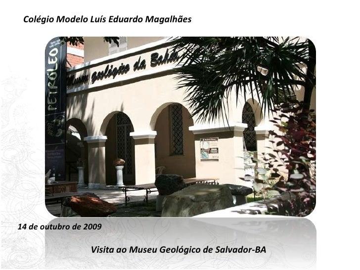 1VB VISITA AO MUSEU GEOLÓGICO DA BAHIA - ALINE