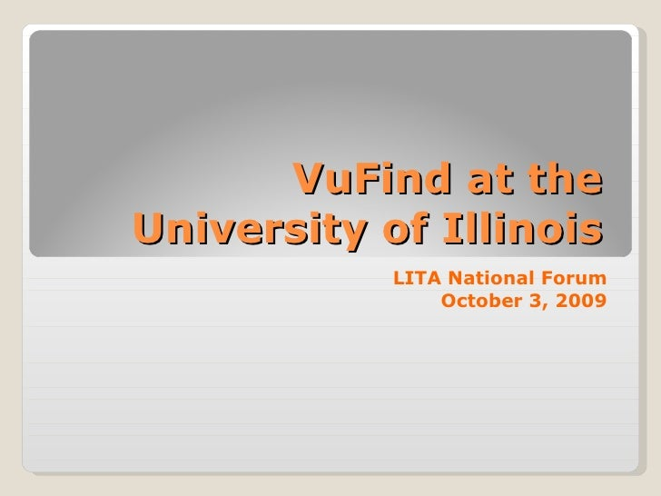 VuFind at the University of Illinois LITA National Forum October 3, 2009