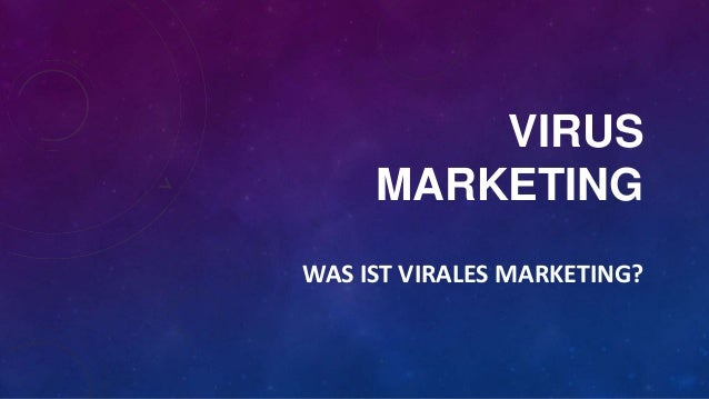 VIRUS MARKETING WAS IST VIRALES MARKETING?