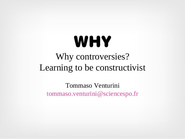 1. Why controversies? Learning to be constructivist