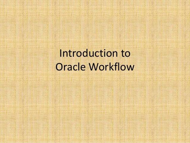 Introduction toOracle Workflow