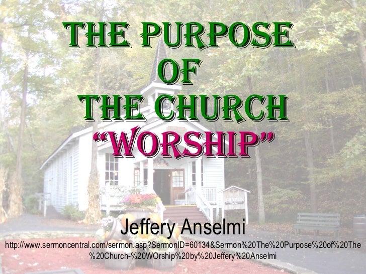 The Purpose of The Church- Worship
