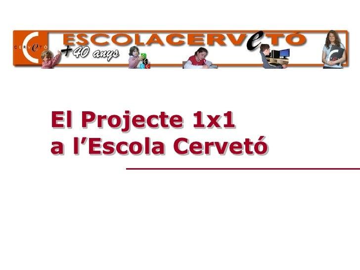 El Projecte 1x1a l'Escola Cervetó