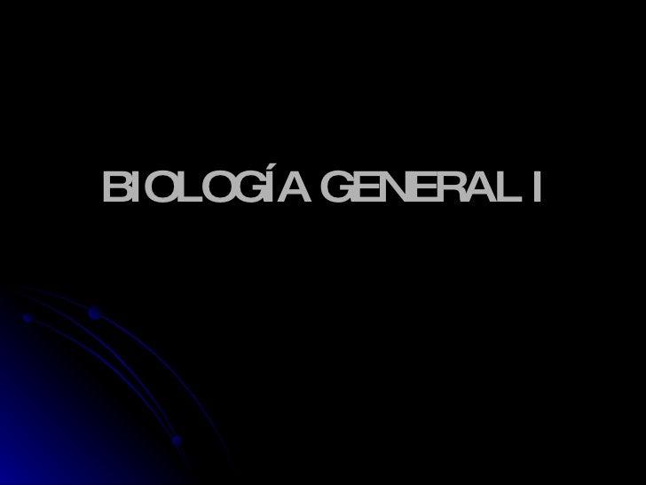 BIOLOGÍA GENERAL I