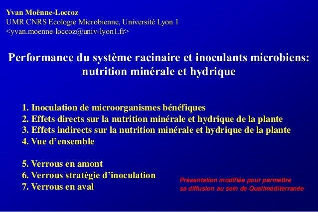 Yvan Moënne-LoccozUMR CNRS Ecologie Microbienne, Université Lyon 1<yvan.moenne-loccoz@univ-lyon1.fr>Performance du système...