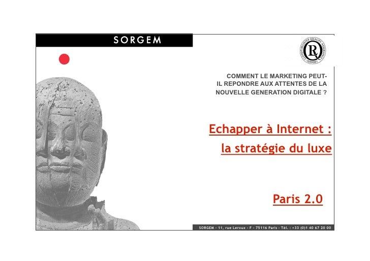 Yves KRIEF de la SORGEM, Echapper à Internet : La stratégie du Luxe (PARIS 2.0, Sept 2009)
