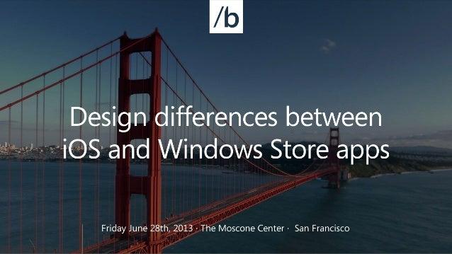 Design Differences between iOS en Windows Store apps, Build Conference, San Francisco