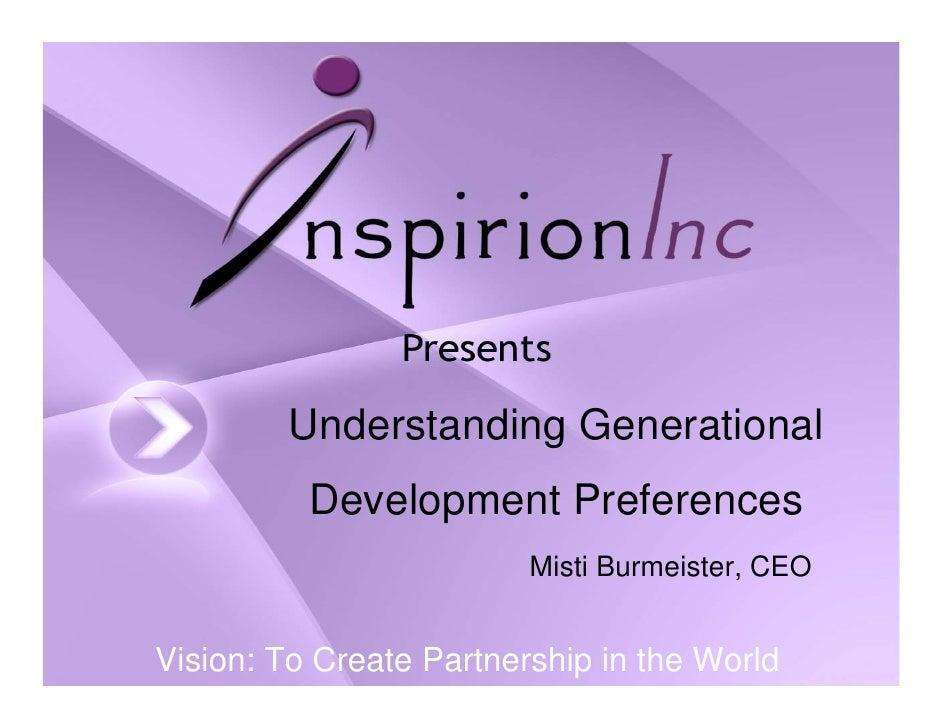 Understanding Generational           Development Preferences                          Misti Burmeister, CEO   Vision: To C...