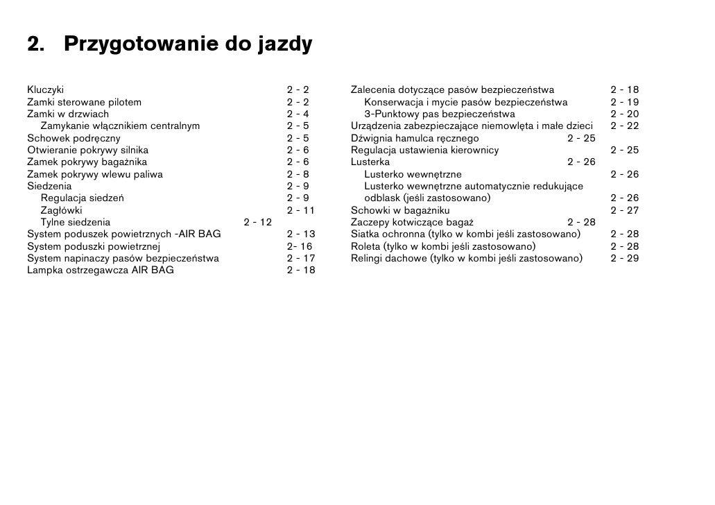 2. Przygotowanie do jazdy Kluczyki                                         2-2      Zalecenia dotyczące pasów bezpieczeńst...