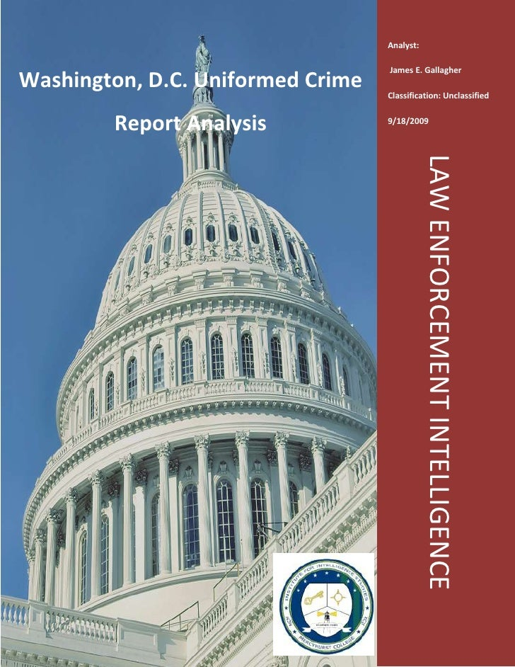 Analyst: James E. GallagherClassification: Unclassified9/18/2009-895350-914400Washington, D.C. Uniformed Crime Report Anal...