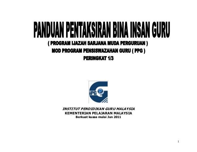 INSTITUT PENDIDIKAN GURU MALAYSIA KEMENTERIAN PELAJARAN MALAYSIA      Berkuat kuasa mulai Jun 2011                        ...