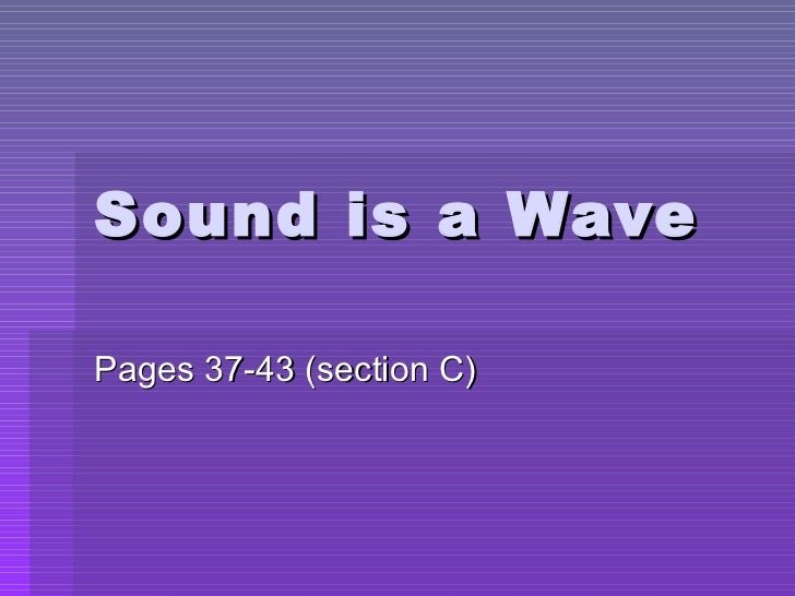 Sound is a Wave Pages 37-43 (section C)
