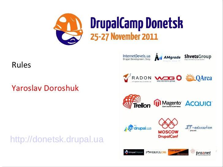 Rules Yaroslav Doroshuk http://donetsk.drupal.ua