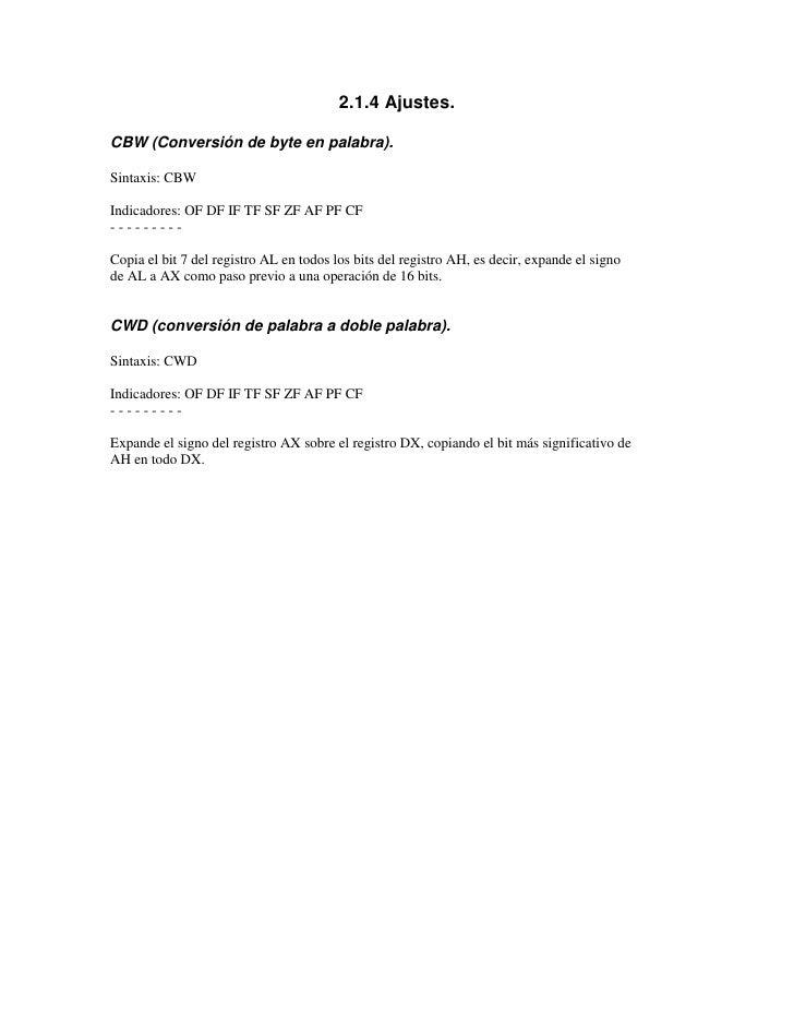 2.1.4 Ajustes.<br />CBW (Conversión de byte en palabra).<br />Sintaxis: CBW<br />Indicadores: OF DF IF TF SF ZF AF PF CF<b...