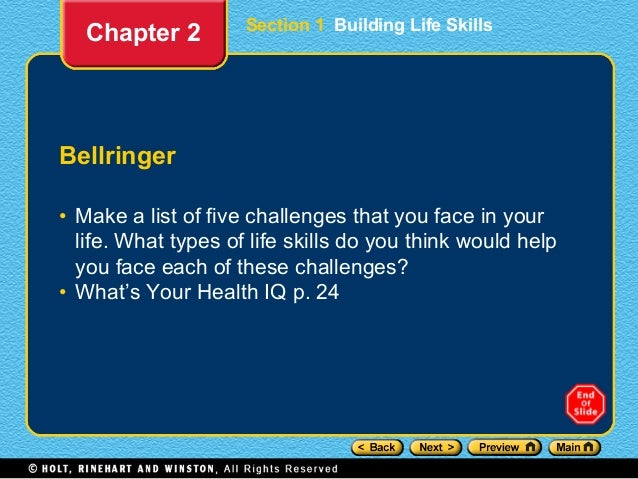 Section 1 Building Life Skills Bellringer • Make a list of five challenges that you face in your life. What types of life ...