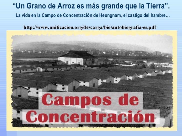 """"""" Un Grano de Arroz es más grande que la Tierra"""".   La vida en la Campo de Concentración de Heungnam, el castigo del hambr..."""