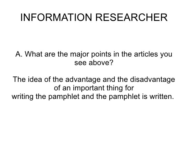 INFORMATION RESEARCHER    A. What are the major points in the articles you                   see above?  The idea of the a...