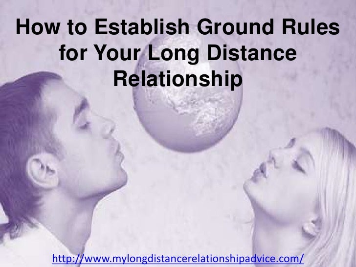 How to Establish Ground Rules for Your Long Distance Relationship<br />http://www.mylongdistancerelationshipadvice.com/<br />