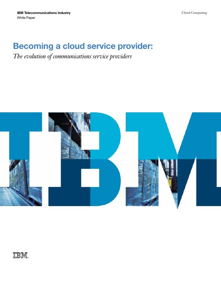 Communications Service Providers (CSPs) Evolving into Cloud Service Providers