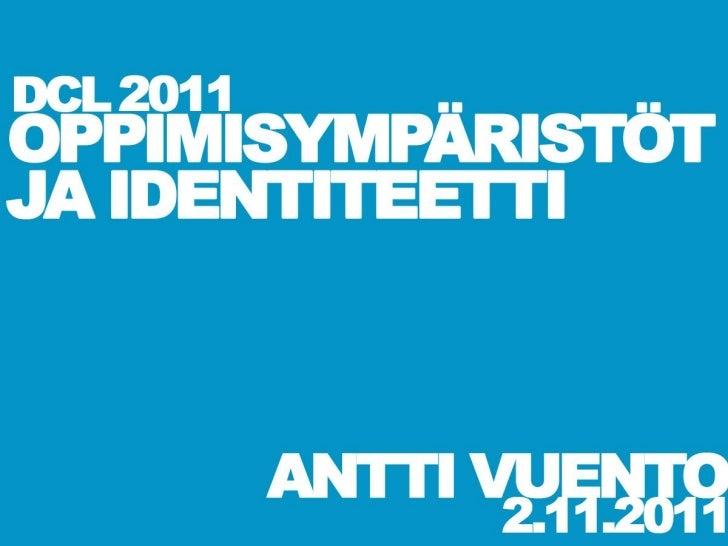 Oppimisympäristöt ja identiteetti - DCL2011