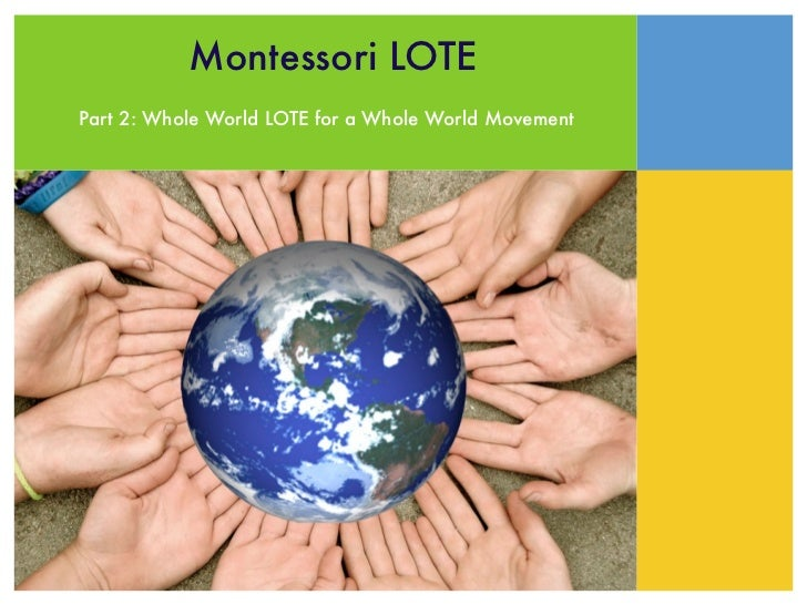 Part 2: ML part 2:Whole World LOTE for a Whole World Movement