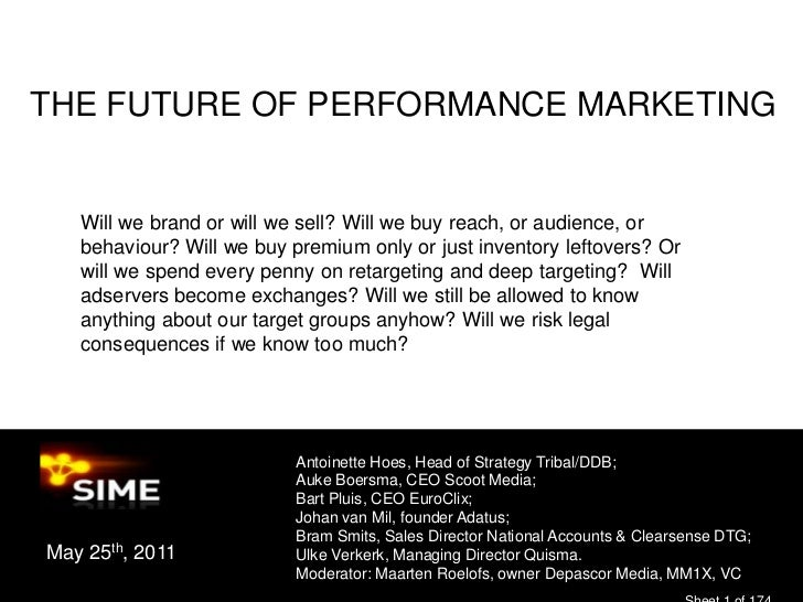 The Future of Performance Marketing<br />Will we brand or will we sell? Will we buy reach, or audience, or behaviour? Will...
