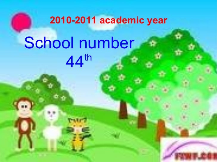 2010-2011 academic year School number  44 th