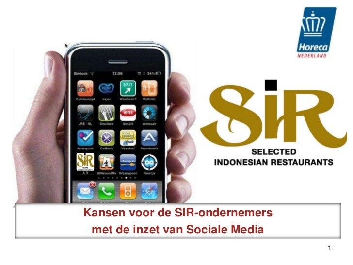 1<br />SIR<br />Kansen voor de SIR-ondernemers<br />met de inzet van Sociale Media<br />