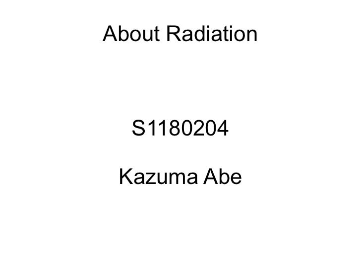 About Radiation