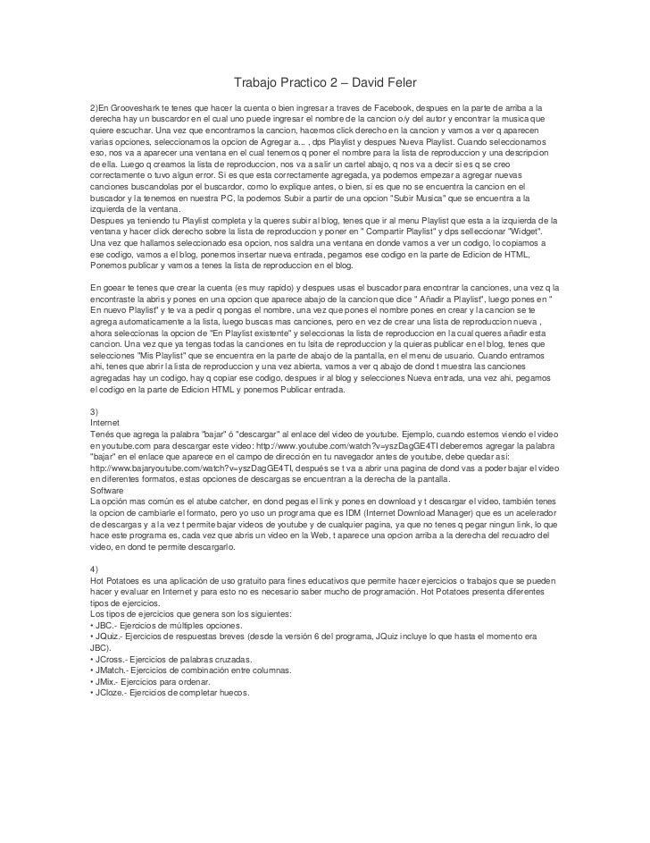 Trabajo Practico 2 – David Feler2)En Grooveshark te tenes que hacer la cuenta o bien ingresar a traves de Facebook, despue...