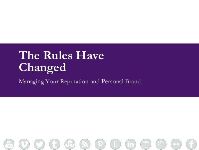 standing together. moving forward.  The Rules Have Changed Managing Your Reputation and Personal Brand