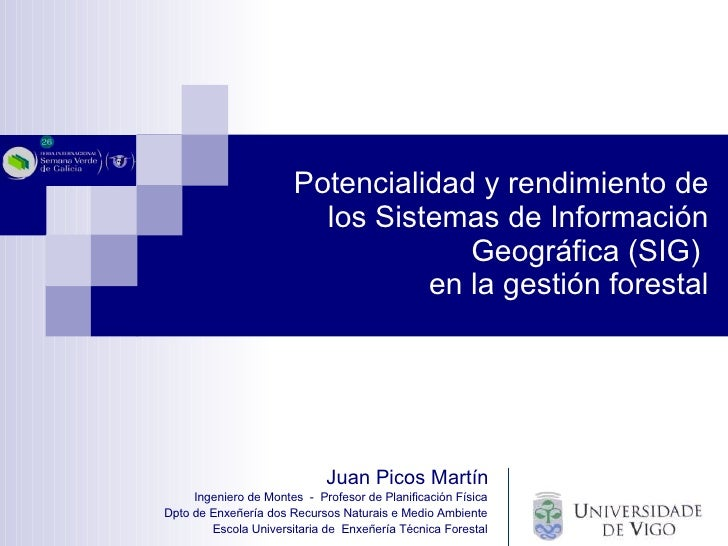 Potencialidad y rendimiento de los Sistemas de Información Geográfica (SIG)  en la gestión forestal Ingeniero de Montes  -...