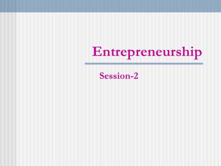 Entrepreneurship Session-2